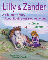 Lilly & Zander: A Children's Story About Equine-Assisted Activities