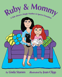 Ruby & Mommy: A Tale about a Single Mother & Sperm Donation